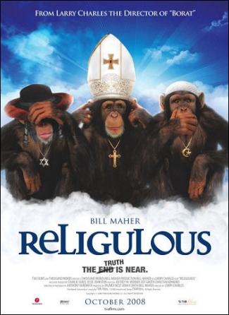 Bill Maher's Religulous: I can't get over it.