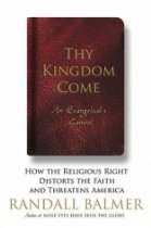 Thy Kingdom Come, by Randall Balmer