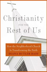 Christianity for the Rest of Us, by Diana Butler Bass