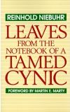 Leaves from the Notebook of a Tamed Cynic, by Reinhold Niebuhr