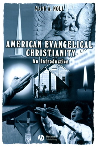 American Evangelical Christianity, by Mark A. Noll
