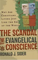 The Scandal of the Evangelical Conscience, by Ronald Sider