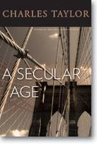 A Secular Age, by Charles Taylor