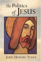 The Politics of Jesus, by John Howard Yoder